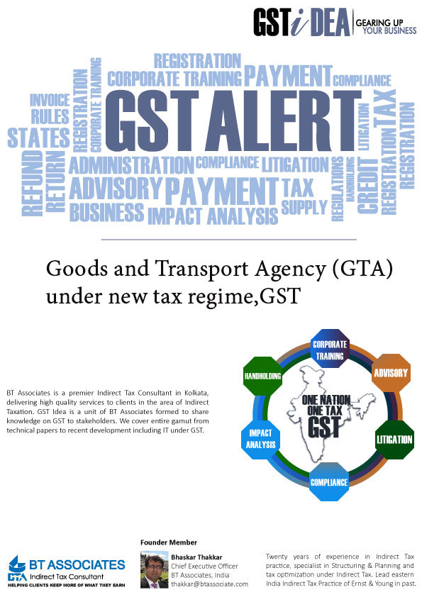Goods and Transport Agency (GTA) under new tax regime,GST