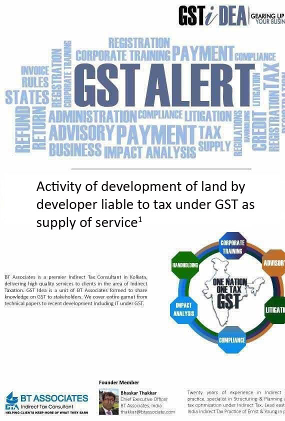 Activity of development of land by developer liable to tax under GST as supply of service